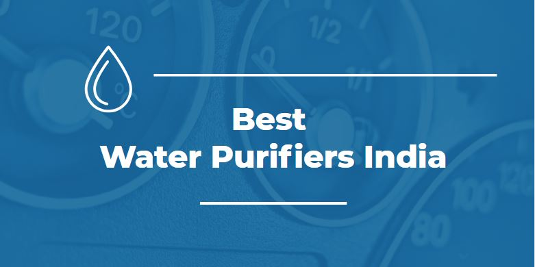 Best Water Purifiers India