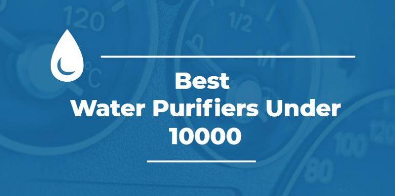10 Best Water Purifier Under 10000 In India 2021