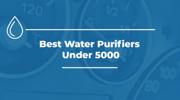 Best Water Purifiers Under 5000