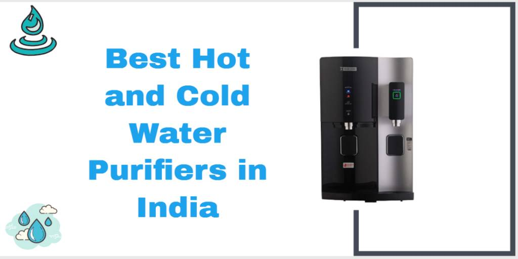 Best Hot and Cold Water Purifier In India