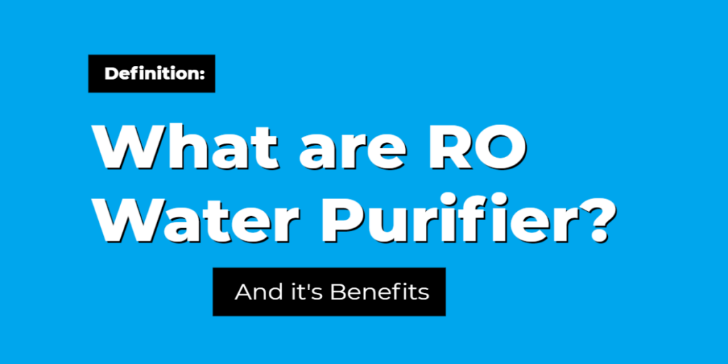 what are ro water purifier and its benefits