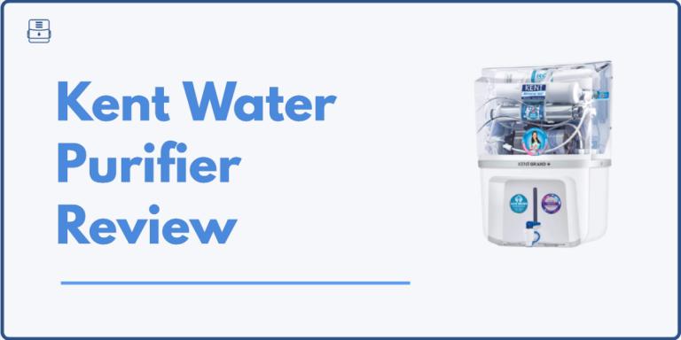Kent Water Purifier Review