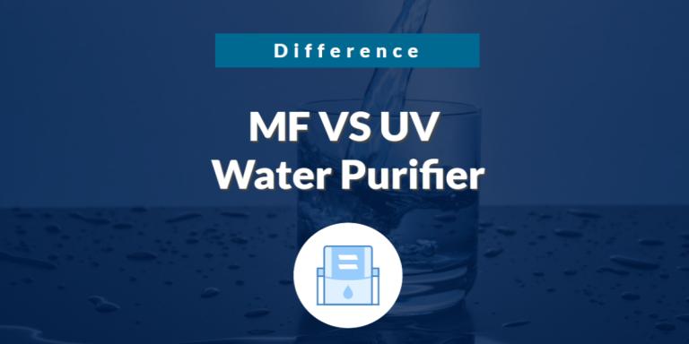 MF VS UV Water Purifier