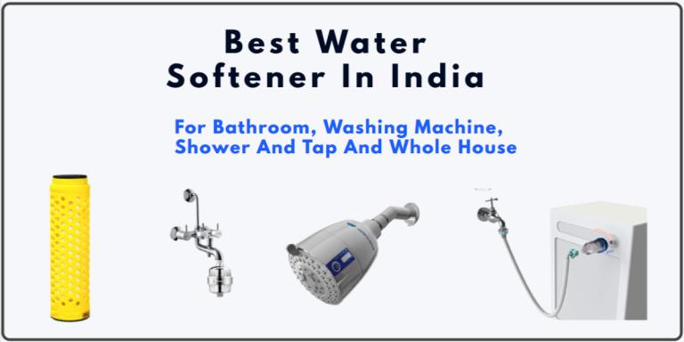 Best Water Softener In India 2021