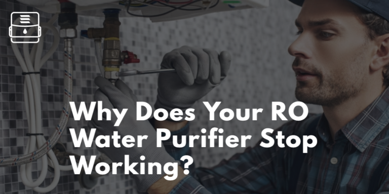 Why Does Your RO Water Purifier Stop Working At Times?