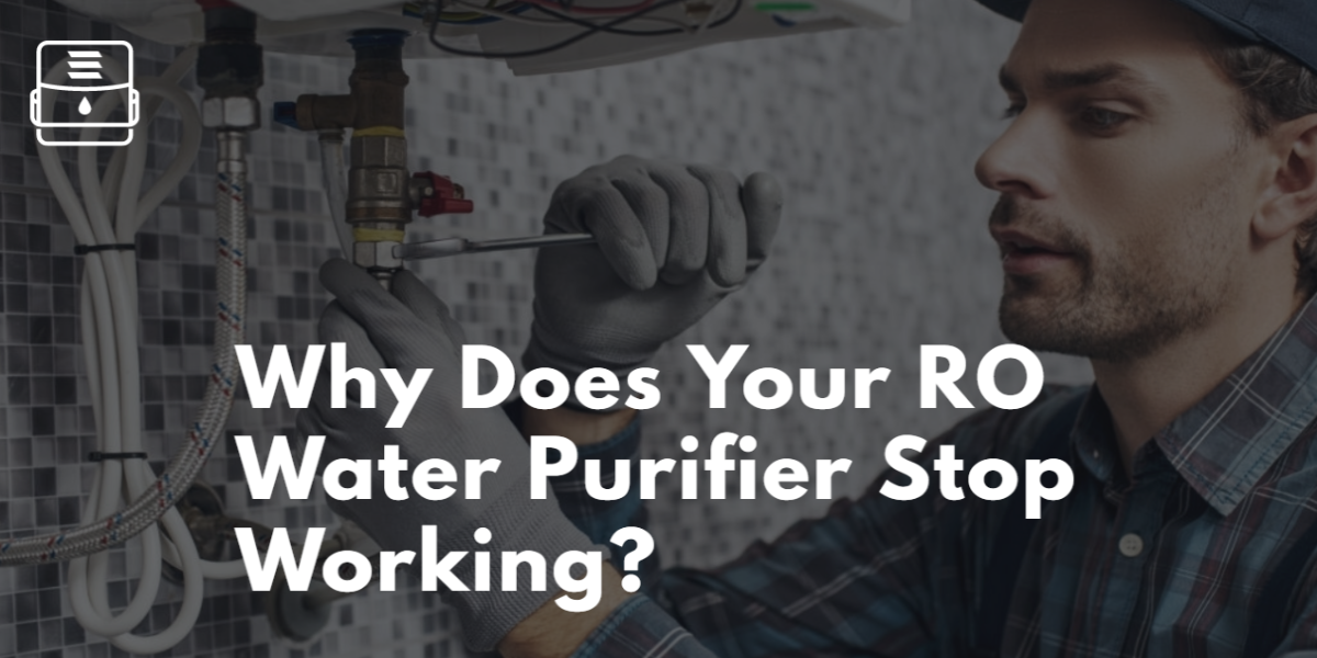 Why Does Your RO Water Purifier Stop Working At Times? 1