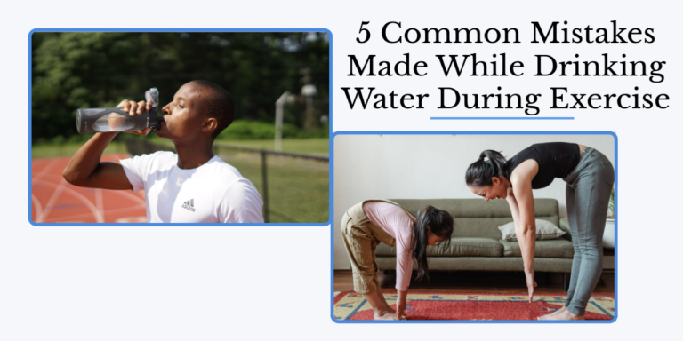 5 Common Mistakes Made While Drinking Water During Exercise