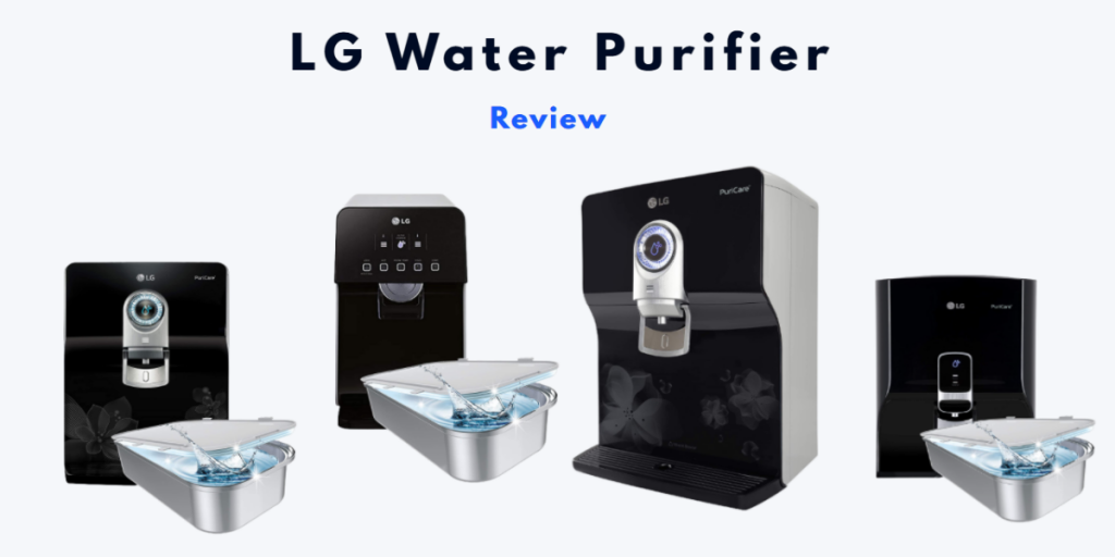 LG Water Purifier Review - Choose From Best 1