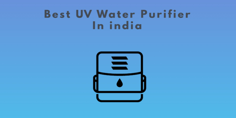 7 Best UV Water Purifier In India 2021