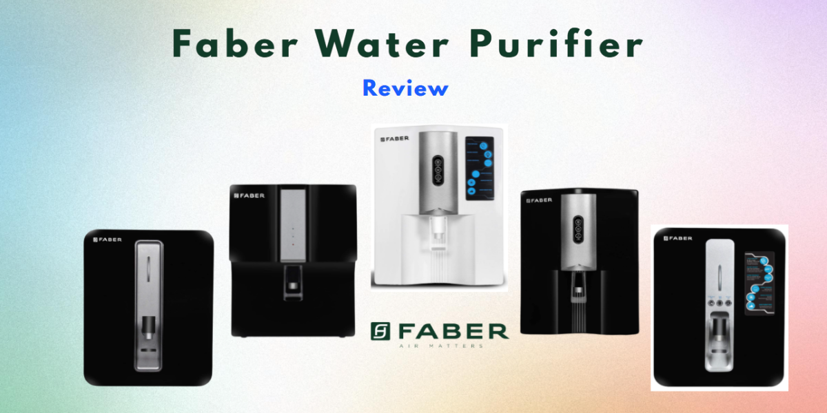 5 Best Faber Water Purifier Review In India