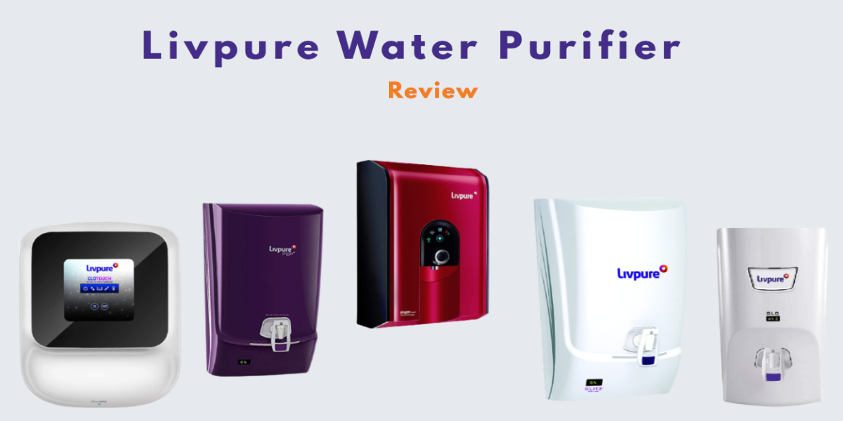 Livpure Water Purifier Review In India